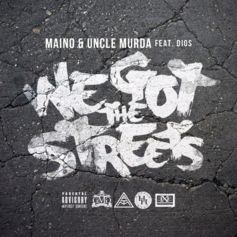 Maino & Uncle Murda - We Got The Streets  Feat. Dios Moreno