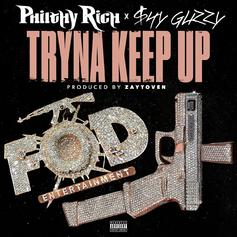 Philthy Rich - Tryna Keep Up Feat. Shy Glizzy