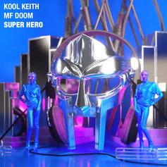 Kool Keith - Super Hero Feat. MF Doom
