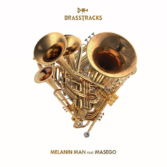 Brasstracks - Melanin Man Feat. Masego