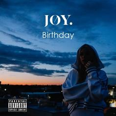 JOY. - Birthday Feat. Lil Aaron