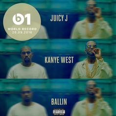Juicy J - Ballin Feat. Kanye West
