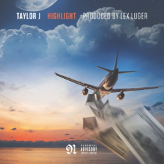 Taylor J - HighLight (Prod. By Lex Luger)