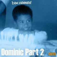 Dom Kennedy - Dominic Part 2
