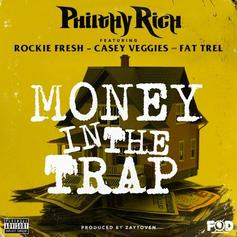 Philthy Rich - Money In The Trap Feat. Rockie Fresh, Casey Veggies & FAT TREL (Prod. By Toyko Vanity)