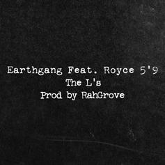 EarthGang - The L's Feat. Royce Da 5'9""