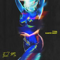 Tyga - Feel Me Feat. Kanye West