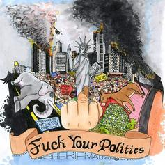 Sherif Mattar - Fuck Your Politics