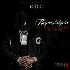 Ralo - They Can't Stop Us Feat. Gucci Mane