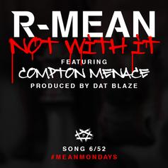 R-Mean - Not With It Feat. Compton Menace