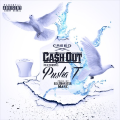 Ca$h Out - Creed  Feat. Pusha T