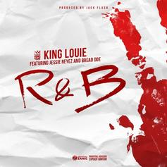 King Louie - R&B  Feat. Bread Doe & Jessie Reyez