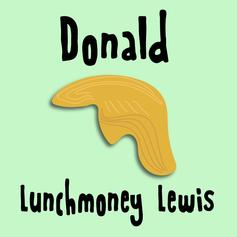 LunchMoney Lewis - Donald