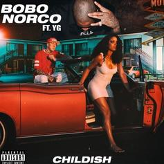 BoBo Norco - Childish Feat. YG