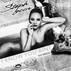 Steph Lecor - I Know You Ain't Feat. Migos (Prod. By Lamb & Bigg D)