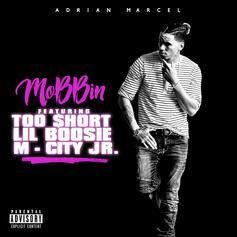 Adrian Marcel - Mobbin' Feat. Too Short, Lil Boosie & M-City J.R.