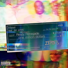 Infrared & Reazy Renegade - Zeroes Feat. Jim Jones & Chris Jones