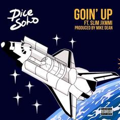 Dice SoHo - Going Up Feat. Slim Jxmmi (Prod. By Mike Dean)