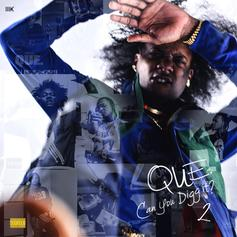 Que - Can U Digg It? 2 [Album Stream]
