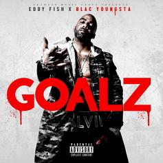 Eddy Fish - Goalz Feat. Blac Youngsta