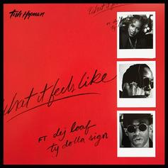 Tish Hyman - What It Feels Like Feat. Ty Dolla $ign & DeJ Loaf