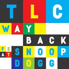 TLC - Way Back Feat. Snoop Dogg