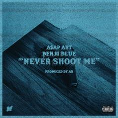 A$AP Ant - Never Shoot Me Feat. Benji Blue