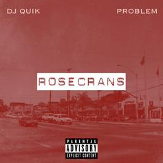 DJ Quik & Problem - Rosecrans [Album Stream]