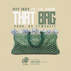 OTF Ikey - That Bag Feat. Lil Durk