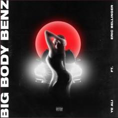 Ye Ali - Big Body Benz Feat. Eric Bellinger (Prod. By Bizness Boi & Th3ory)