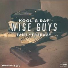 Kool G Rap - Wise Guys Feat. Fame & Freeway