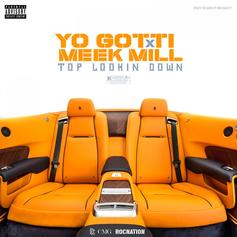 Yo Gotti - Top Lookin Down Feat. Meek Mill
