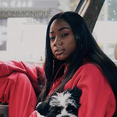 Donmonique - Selfish (Prod. By Kirk Knight)
