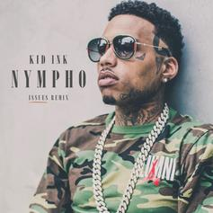 Kid Ink - Nympho (Issues Remix)