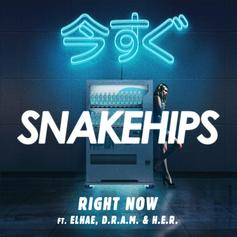 Snakehips - Right Now Feat. Elhae, DRAM & H.E.R.