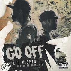 Kid Vishis - Go Off Feat. Royce Da 5'9""