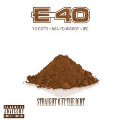 """E-40, Yo Gotti & YoungBoy Get It """"Straight Out The Dirt"""""""