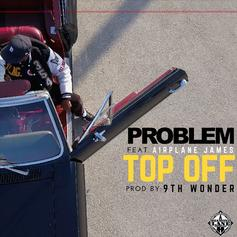 "Problem Rides Around With The ""Top Off"" In New Single"