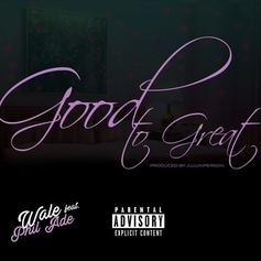 """Wale Delivers His Latest Single """"Good To Great"""" Feat. Phil Ade"""