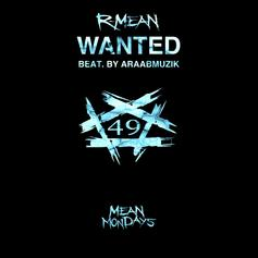 "R-Mean Goes Over AraabMuzik Production On ""Wanted"""
