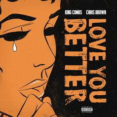 """King Combs & Chris Brown Join Forces On New Ballad """"Love You Better"""""""