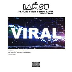"IAMSU! Taps Yung Pinch & Show Banga On ""Viral"""