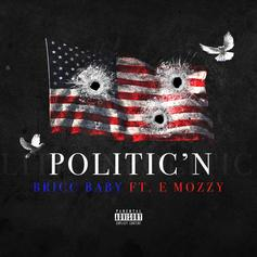 """Bricc Baby Links With E Mozzy On """"Politic'n"""""""