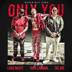 "NCredible Gang Releases ""Only You"" feat. Nick Cannon, Fat Joe & DJ Luke Nasty"