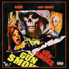 "Da$h Wants All The ""Gunsmoke"" On New Single"