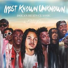 "Dolan Beats' ""Most Known Unknown"" Features 21 Savage, Chief Keef, Playboi Carti & More"