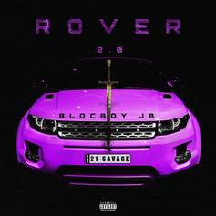 "21 Savage Joins BlocBoy JB On ""Rover 2.0"""