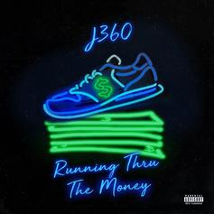 "Listen To J360's ""Runnin Through The Money"""