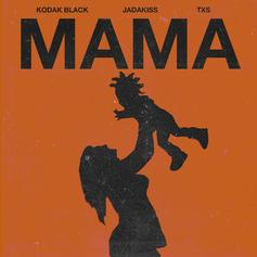 "Kodak Black, Jadakiss & TXS Celebrate Mother's Day With ""Mama"""