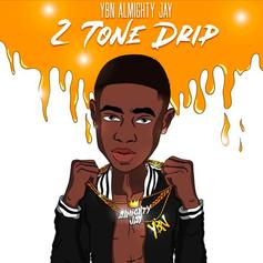 "YBN Almighty Jay Drops Off New Track ""2 Tone Drip"""
